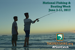 Share the Excitement of National Fishing and Boating Week