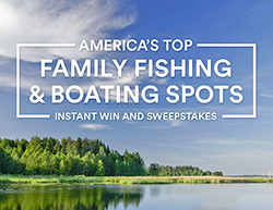 America's Top Family Fishing and Boating Spots Sweepstakes Now Live