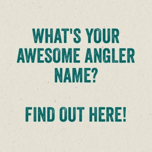 Your Awesome Angler Name for National Hunting and Fishing Day