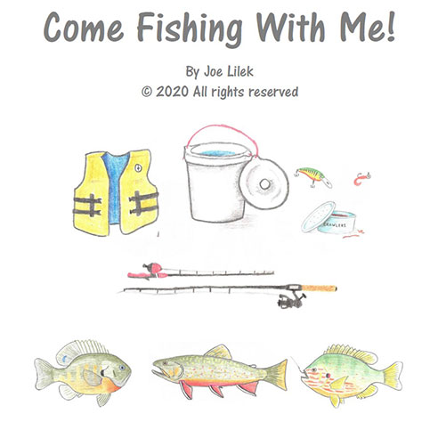Come Fishing With Me by Joe Lilek